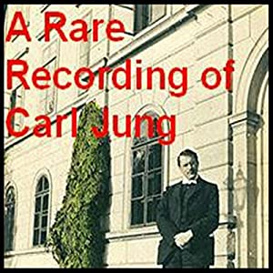 A Rare Recording of Carl Jung Audiobook