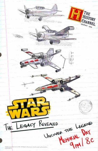 star-wars-the-legacy-revealed-x-wing-wwii-figher-death-star-the-history-channel-great-original-print