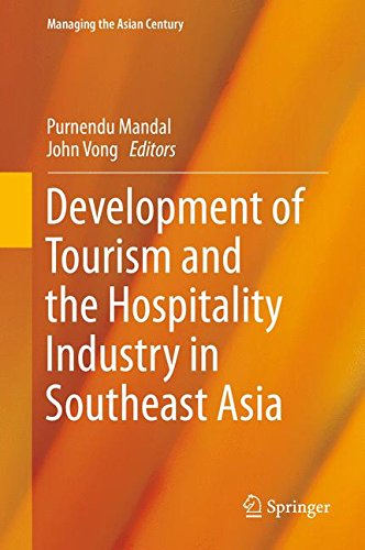 Development of Tourism and the Hospitality Industry in Southeast Asia (Managing the Asian Century)