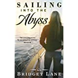 SAILING INTO THE ABYSS (TRUE SMUGGLING ADVENTURE) (MARIJUANA SMUGGLING Book 1) ~ BRIDGET LANE