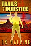 Trails of Injustice (Hank Rangar Thriller Book 2)