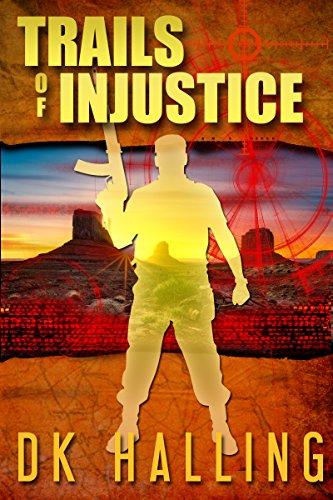 Trails  of Injustice (Hank Rangar Thriller Book 2)  by DK Halling