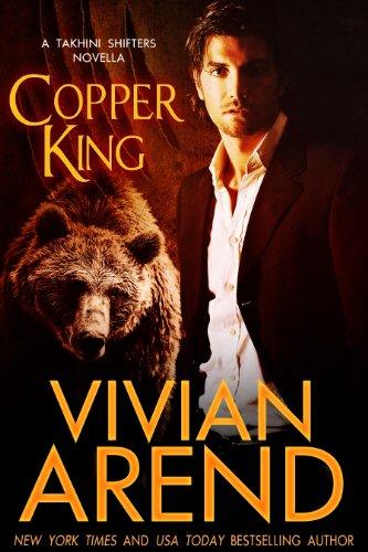 Free Kindle Book : Copper King (A Billionaire Werebear Romance) (Takhini Shifters Book 1)