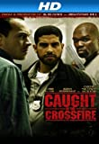 Caught In The Crossfire [HD]