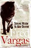Seeking Whom He May Devour (Commissaire Adamsberg) Fred Vargas