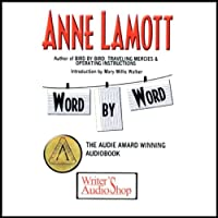 Word by Word  by Anne Lamott Narrated by Anne Lamott