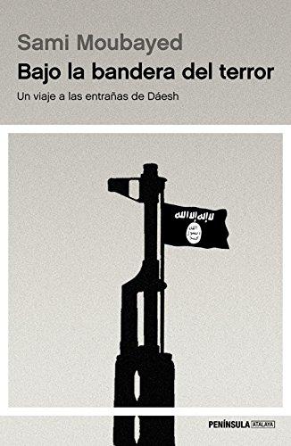 Bajo la bandera del terror: Un viaje a las entrañas de Dáesh