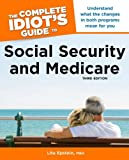 The Complete Idiot's Guide to Social Security and Medicare,3rd Edition