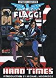 American Flagg: Hard Times (First Comics Graphic Novel, No. 3) (0915419025) by Howard Chaykin