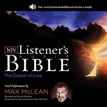 The NIV Listener's Audio Bible, the Gospel of Luke: Vocal Performance by Max McLean Audiobook by  Zondervan Bibles Narrated by Max McLean