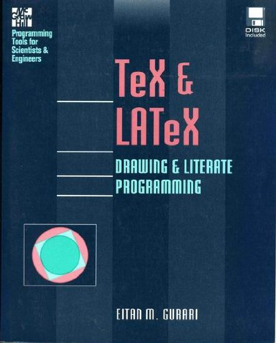 TeX and LATeX: Drawing and Literate Programming (McGraw-Hill Series on Programming Tools for Scientists & Engineers)