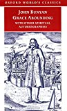 Grace Abounding: With Other Spiritual Autobiographies (Oxford World's Classics) (0192821326) by Bunyan, John