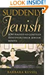 Suddenly Jewish: Jews Raised as Genti...