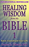 img - for Healing Wisdom from the Bible: Vol. 1: Know Yourself and Your Gifts book / textbook / text book