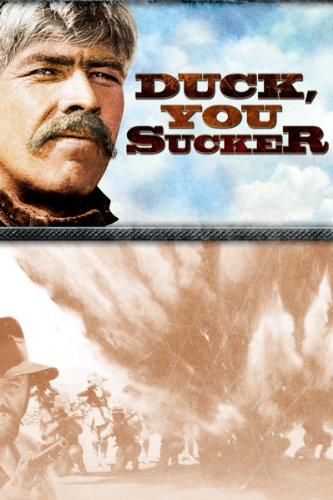 Duck, You Sucker