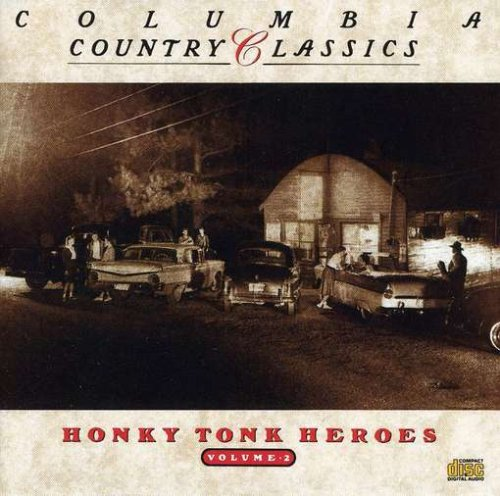 Columbia Country Classics, Vol. 2: Honky Tonk Heroes by Various Artists,&#32;Bob Wills,&#32;Floyd Tillman,&#32;Suart Hamblen and George Morgan