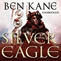 The Silver Eagle: Forgotten Legion Chronicles 2 (       UNABRIDGED) by Ben Kane Narrated by Michael Praed