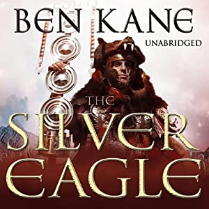 The Silver Eagle: Forgotten Legion Chronicles 2 | [Ben Kane]