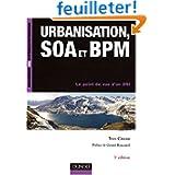Urbanisation, SOA et BPM : Le point de vue d'un DSI