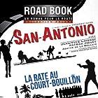 La rate au court-bouillon (San-Antonio 58) Performance Auteur(s) : Frédéric Dard Narrateur(s) : Jean-Yves Lafesse, Patrick Poivey, Agathe de La Boulaye