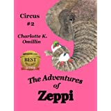 The Adventures of Zeppi - A Penguin Story - #2 Circus ~ Charlotte K. Omillin