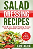 Salad Dressing Recipes: Quick & Easy Salad Dressing Recipes with Ingredients are Easy to Find