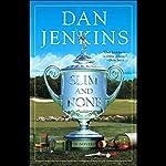 Slim and None   Dan Jenkins