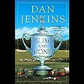 Slim and None | Dan Jenkins