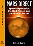 Mars Direct: Space Exploration, the Red Planet, and the Human Future: A Special from Tarcher/ Penguin