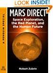 Mars Direct: Space Exploration, the R...