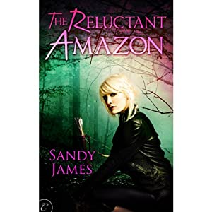 The Reluctant Amazon | [Sandy James]