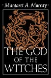 The God of the Witches (Galaxy Books) (0195012704) by Margaret Murray