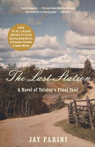 The Last Station: A Novel of Tolstoy's Final Year, Jay Parini