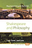 Shakespeare and Philosophy: Lust, Love, and Law