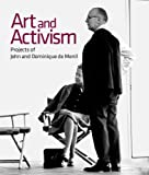 img - for Art and Activism: Projects of John and Dominique de Menil (Menil Collection) book / textbook / text book