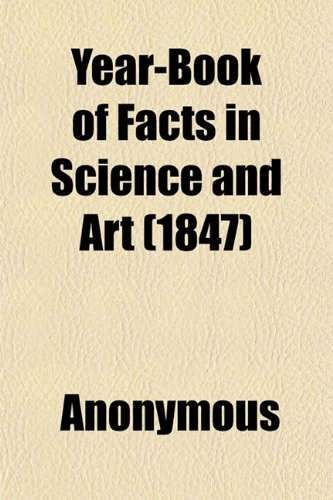 Year-Book of Facts in Science and Art (1847)