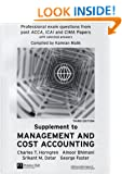 Management and Cost Accounting Professional Question Supplement, Third Edition, Professional exam questions from past ACCA, ICAI and CIMA Papers with selected answers