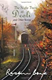 Night Train At Deoli And Other Stories