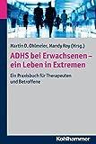 img - for Adhs Bei Erwachsenen - Ein Leben in Extremen: Ein Praxisbuch Fur Therapeuten Und Betroffene (German Edition) book / textbook / text book