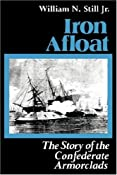 Iron Afloat: The Story of the Confederate Armorclads: William N. Still: 9780872496163: Amazon.com: Books