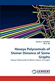 img - for Hosoya Polynomials of Steiner Distance of Some Graphs: Hosoya Polynomials & Wiener Indices of Graphs book / textbook / text book