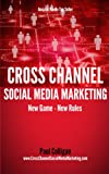 img - for Cross Channel Social Media Marketing book / textbook / text book