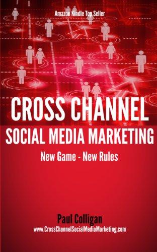 Cross Channel Social Media Marketing