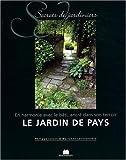 Jardin de pays : En harmonie avec le bâti, ancré dans son terroir...