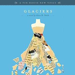 Glaciers | [Alexis M. Smith]