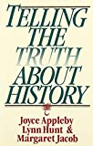 Telling the Truth about History (0393312860) by Appleby, Joyce