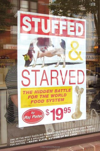 Stuffed and Starved: The Hidden Battle for the World Food...