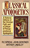 Classical Apologetics (0310449510) by Gerstner, John H.