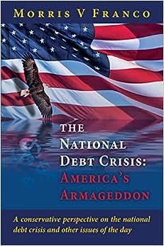 The National Debt Crisis: America's Armageddon