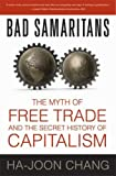 img - for Bad Samaritans: The Myth of Free Trade and the Secret History of Capitalism book / textbook / text book